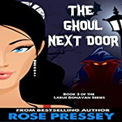 The Ghoul Next Door: Larue Donavan Book 3 | Rose Pressey