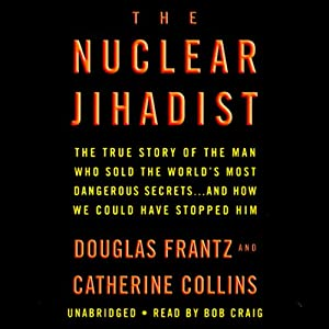 The Nuclear Jihadist | [Douglas Frantz, Catherine Collins]