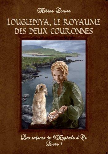 Couverture du livre Les Enfants de l'Hyphale d'or, tome 1 : Louglediya, le royaume des deux couronnes