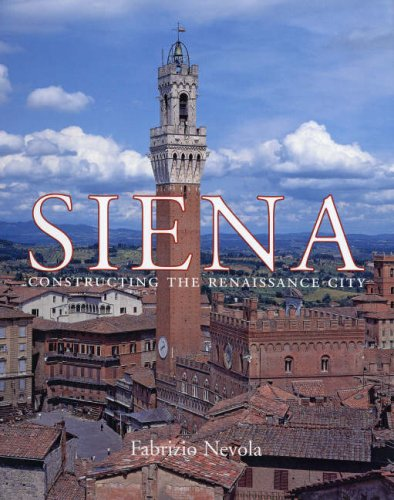 Siena: Constructing the Renaissance City