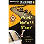 A Whole Nother Story | Dr. Cuthbert Soup