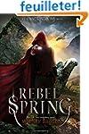 Rebel Spring: A Falling Kingdoms Novel