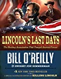 Lincoln&#39;s Last Days: The Shocking Assassination That Changed America Forever