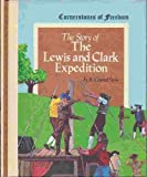 The Story of the Lewis and Clark Expedition (Cornerstones of freedom) (0516046209) by Stein, R. Conrad
