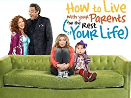 How to Live With Your Parents (For the Rest of Your Life) Season 1 [HD]