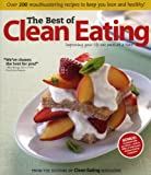 Editors of Clean Eating Magazine The Best of Clean Eating: Over 200 Mouthwatering Recipes to Keep You Lean and Healthy