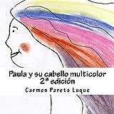 img - for Paula y su cabello multicolor: ( cuento ilustrado para so adores de 2 a 6 a os) (Spanish Edition) book / textbook / text book