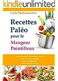 Recettes Pal�o pour le Mangeur Pointilleux : Des Recettes Pal�o lorsque vous voulez essayer quelque chose de diff�rent ! (S�rie Fous de Pal�o)