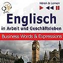 Englisch in Arbeit und Geschäftsleben: Business Words and Expressions - Niveau B2-C1 (Hören & Lernen) Hörbuch von Dorota Guzik Gesprochen von: Doris Wilma,  Maybe Theatre Company