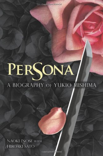 Persona: A Biography of Yukio Mishima