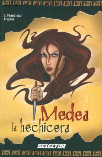 Medea la hechicera / Medea the Sorceress (Historias Negras De La Mitologia / Dark Stories of Mythology) (Spanish Edition
