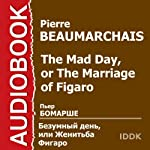 The Mad Day, or The Marriage of Figaro [Russian Edition] | Pierre Beaumarchais