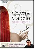 Cortes de Cabelo. Técnicas e Modelagem - 9788522107551