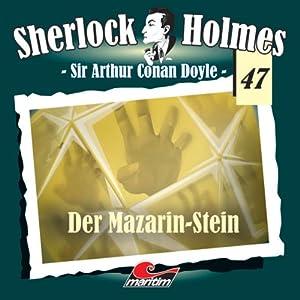 Der Mazarin-Stein (Sherlock Holmes 47) Hörspiel