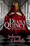 Seducing Charlotte (Accidental Peers Book 1) by Diana Quincy