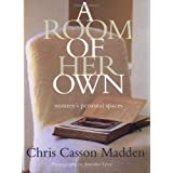 A Room of Her Own: Women's Personal Spaces ~ Chris Casson Madden