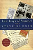 Last Days of Summer Updated Ed: A Novel (0061564818) by Kluger, Steve