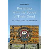 Bartering With the Bones of Their Dead: The Colville Confederated Tribes and Termination Bartering