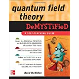 Quantum Field Theory Demystifiedby David Mcmahon