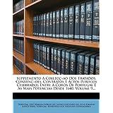 Supplemento Collec Ao DOS Tratados, Conven Oes, Contratos E Actos Publicos Celebrados Entre a Cor a de Portugal...