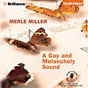A Gay and Melancholy Sound: Book Lust Rediscoveries (       UNABRIDGED) by Merle Miller Narrated by Jeff Cummings