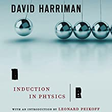 The Logical Leap: Induction in Physics (       UNABRIDGED) by David Harriman Narrated by Erik Singer