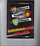 Enzenreith - Gloggnitz - Prigglitz: Schicksalsjahre 1938-1955. Band 1