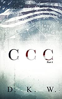 Ccc Part 1 by D. K. W. ebook deal