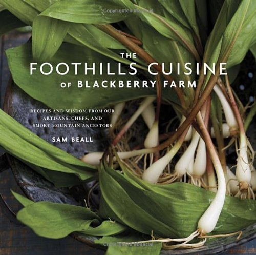 51B00yHBJPL The Foothills Cuisine of Blackberry Farm: Recipes and Wisdom from Our Artisans, Chefs, and Smoky Mountain Ancestors