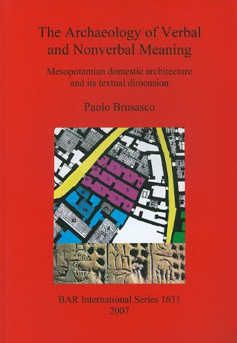 The Archaeology of Verbal and Nonverbal Meaning: Mesopotamian Domestic Architecture and its Textual Dimension (bar s)