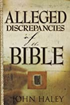 Alleged Discrepancies of the Bible by John W. Haley.