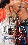Wyoming Bride: A Bitter Creek Novel (0345527461) by Johnston, Joan