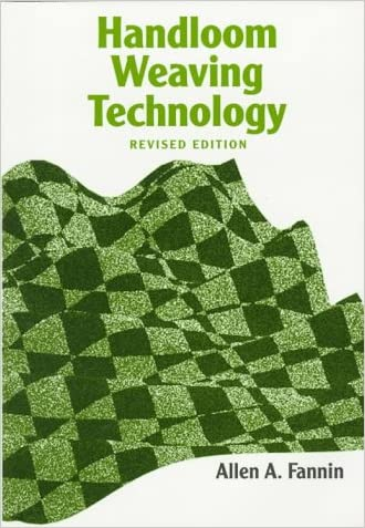 Handloom Weaving Technology: Revised And Updated (Design Books)