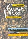 Le Français À Grande Vitesse. Livre De L'Élève