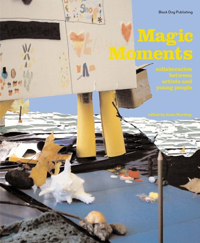 Magic Moments: Collaborations Between Artists And Young People