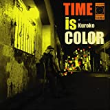 黒衣(Kuroko) / TIME IS COLOR