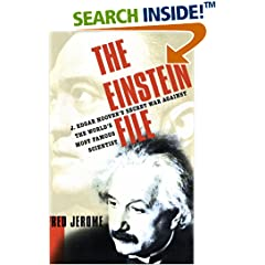 The Einstein File : J. Edgar Hoover's Secret War Against the World's Most Famous Scientist