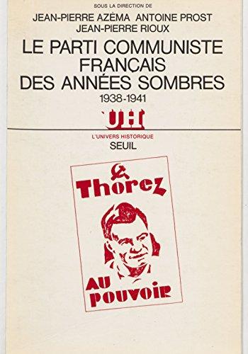Le Parti communiste français des années sombres (1938-1941): Actes du colloque d'octobre 1983