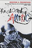 Fear and Loathing in America: The Brutal Odyssey of an Outlaw Journalist 1968-1976 - Hunter S. Thompson