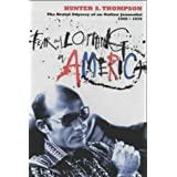 Fear and Loathing in America: The Brutal Odyssey of an Outlaw Journalist 1968-1976by Hunter S. Thompson