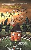 Murder Plays House (0425198693) by Waldman, Ayelet