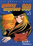Galaxy Express 999 vol.5 (Galaxy Express 999 Series)