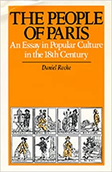 The People of Paris: An Essay in Popular Culture in the 18th Century ...