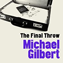 The Final Throw (       UNABRIDGED) by Michael Gilbert Narrated by Andrew Timothy