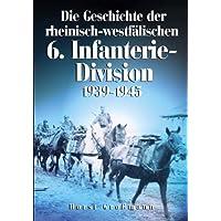 Die Geschichte der rheinisch-westfälischen 6. Infanterie-Division. 1935 - 1945