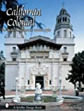 img - for California Colonial: The Spanish and Rancho Revival Styles (Schiffer Design Book) book / textbook / text book