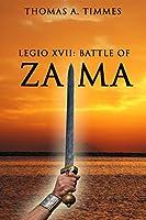 Legio XVII:  Battle of Zama
