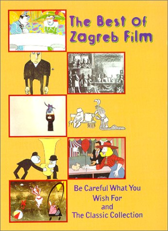 The Best of Zagreb Film: Be Careful What You Wish For/The Classic Collection