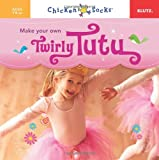 Make Your Own Twirly Tutu (Chicken Socks)