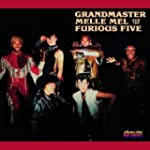 Grandmaster Melle Mel and The Furious...